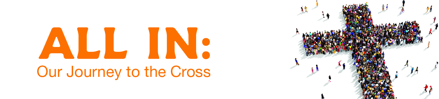 All In: Our Journey to the Cross