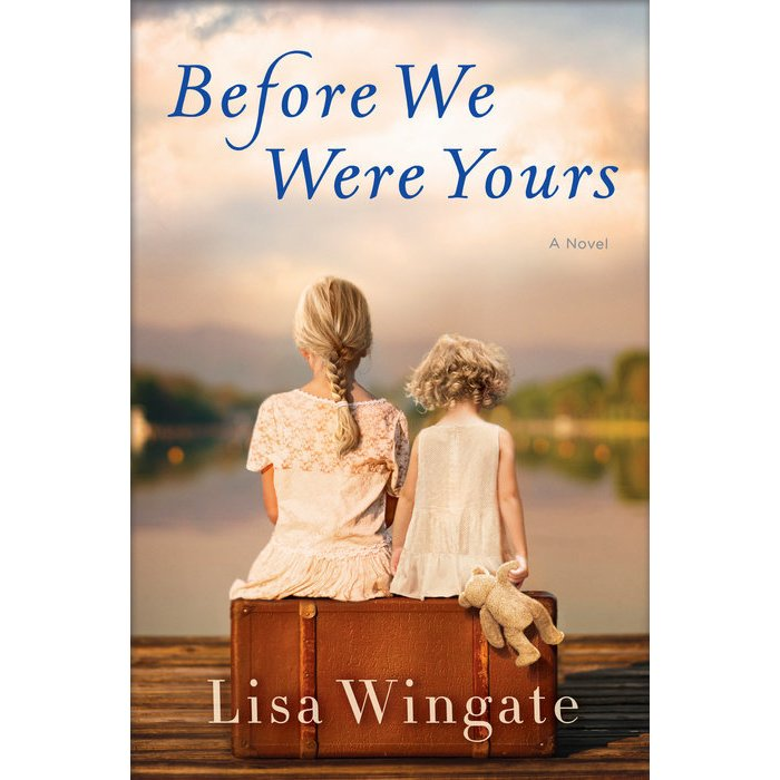 Before We Were Yours by Lisa Wingate