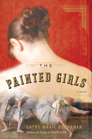 The Painted Girls by Cathy Buchanan
